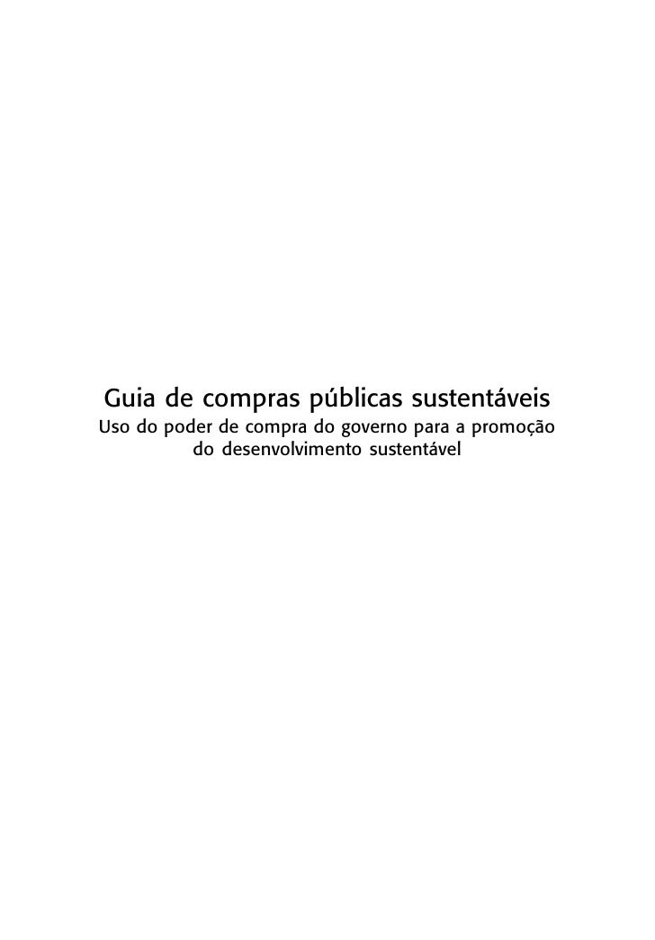 Guia de compras públicas sustentáveis Uso do poder de compra do governo para a promoção           do desenvolvimento suste...