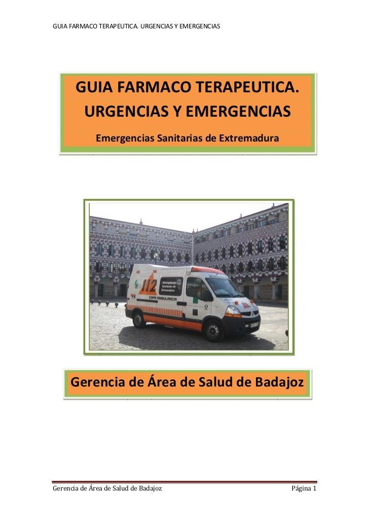 GUIA FARMACO TERAPEUTICA. URGENCIAS Y EMERGENCIAS       GUIA FARMACO TERAPEUTICA.        URGENCIAS Y EMERGENCIAS          ...