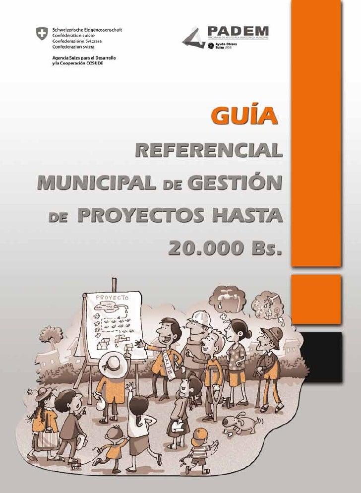 GUÍA REFERENCIAL MUNICIPAL DE GESTIÓN DE PROYECTOS HASTA 20.000 Bs.Participó en la construcción:  – Grover AlvarezParticip...