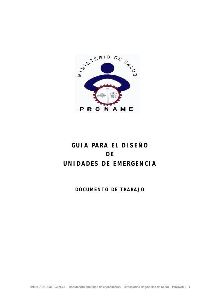 GUIA PARA EL DISEÑO                                DE                      UNIDADES DE EMERGENCIA                         ...