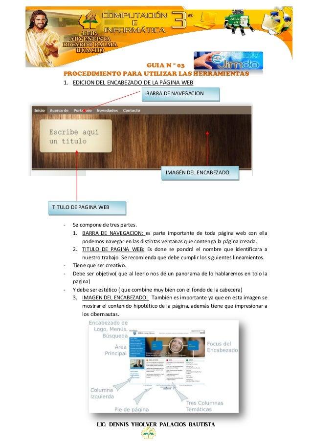 LIC: DENNIS YHOLVER PALACIOS BAUTISTA GUIA N ° 03 PROCEDIMIENTO PARA UTILIZAR LAS HERRAMIENTAS 1. EDICION DEL ENCABEZADO D...