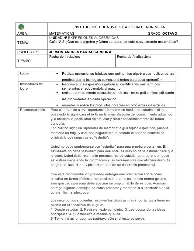 INSTITUCION EDUCATIVA OCTAVIO CALDERON MEJIAÁREA: MATEMATICAS GRADO: OCTAVOTEMA:UNIDAD Nº EXPRESIONES ALGEBRAICASGuía Nº 2...
