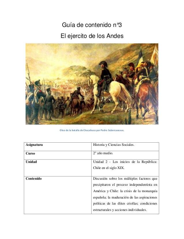 Guía de contenido n°3 El ejercito de los Andes  Oleo de la batalla de Chacabuco por Pedro Subercaseaux.  Asignatura  Histo...