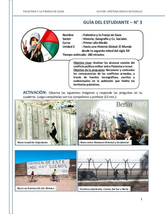 PALESTINA Y LA FRANJA DE GAZA AUTOR: CRISTIAN ARAYA ASTUDILLO 1 Nombre : Palestina y la Franja de Gaza Sector : Historia, ...