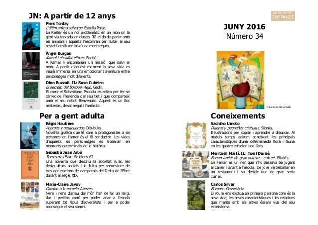 JN: A partir de 12 anys JUNY 2016 Número 34 Piers Torday L'últim animal salvatge. Estrella Polar. En Kester és un noi prob...