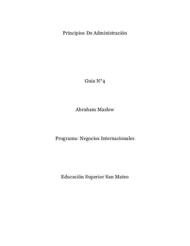 Principios De Administración Guia N°4 Abraham Maslow Programa: Negocios Internacionales Educación Superior San Mateo