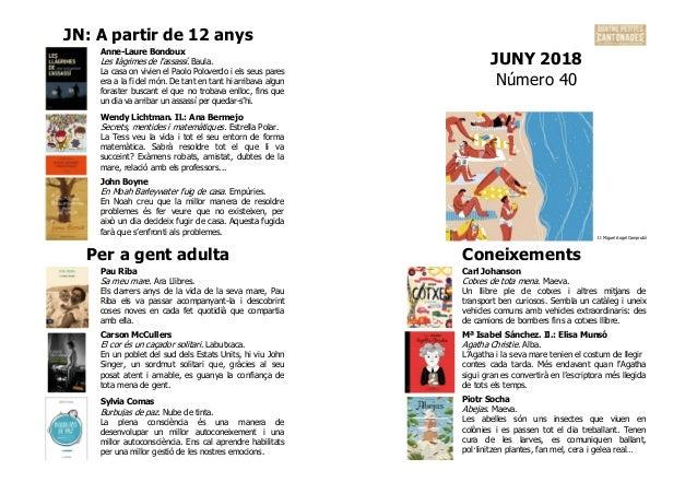 JN: A partir de 12 anys JUNY 2018 Número 40 Anne-Laure Bondoux Les llàgrimes de l'assassí. Baula. La casa on vivien el Pao...