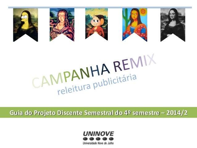 Guia do Projeto Discente Semestral do 4º semestre –2014/2