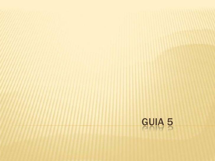 GUIA 5<br />