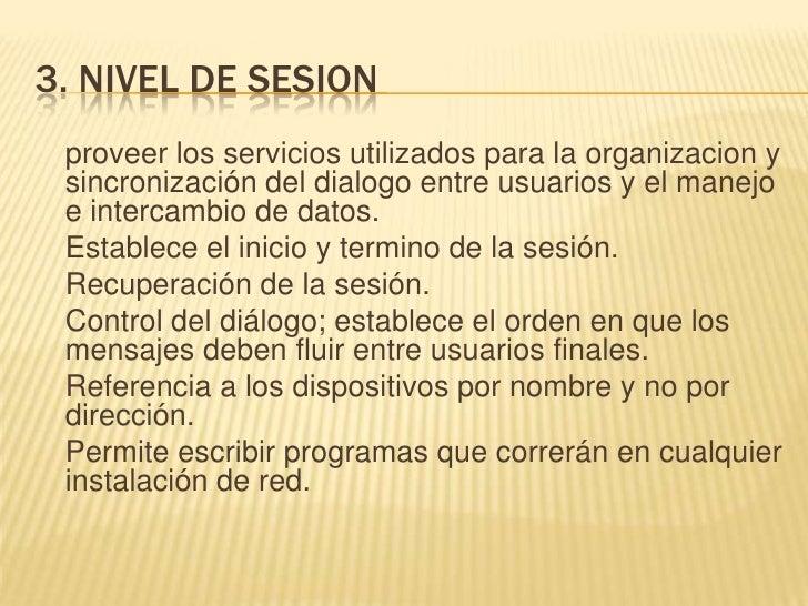 3. NIVEL DE SESION<br />proveer los servicios utilizados para la organizacion y sincronización del dialogo entre usuarios...