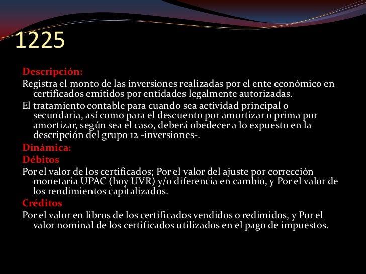 1305 Descripción: Registra los valores a favor del ente económico y a cargo de clientes nacionales y/o extranjeros de cual...