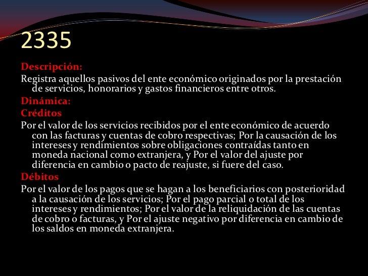 2365 Descripción: Registra los importes recaudados por el ente económico a los   contribuyentes o sujetos pasivos del trib...