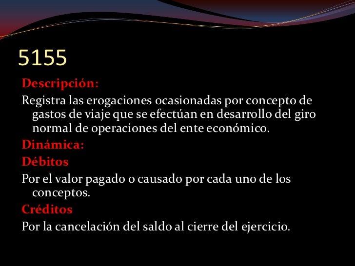 5160 Descripción: Registra los valores calculados por el ente económico sobre la   base del costo ajustado por inflación, ...