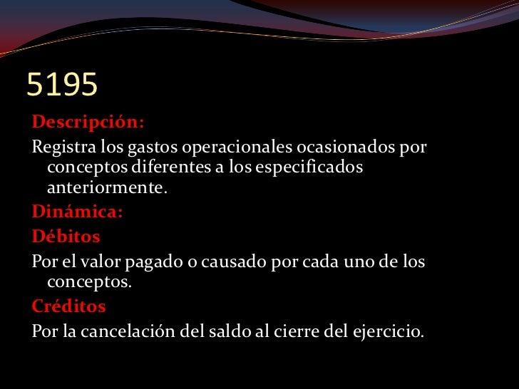 5305 Descripción: Registra el valor de los gastos causados durante el período, en la ejecución de    diversas transaccione...