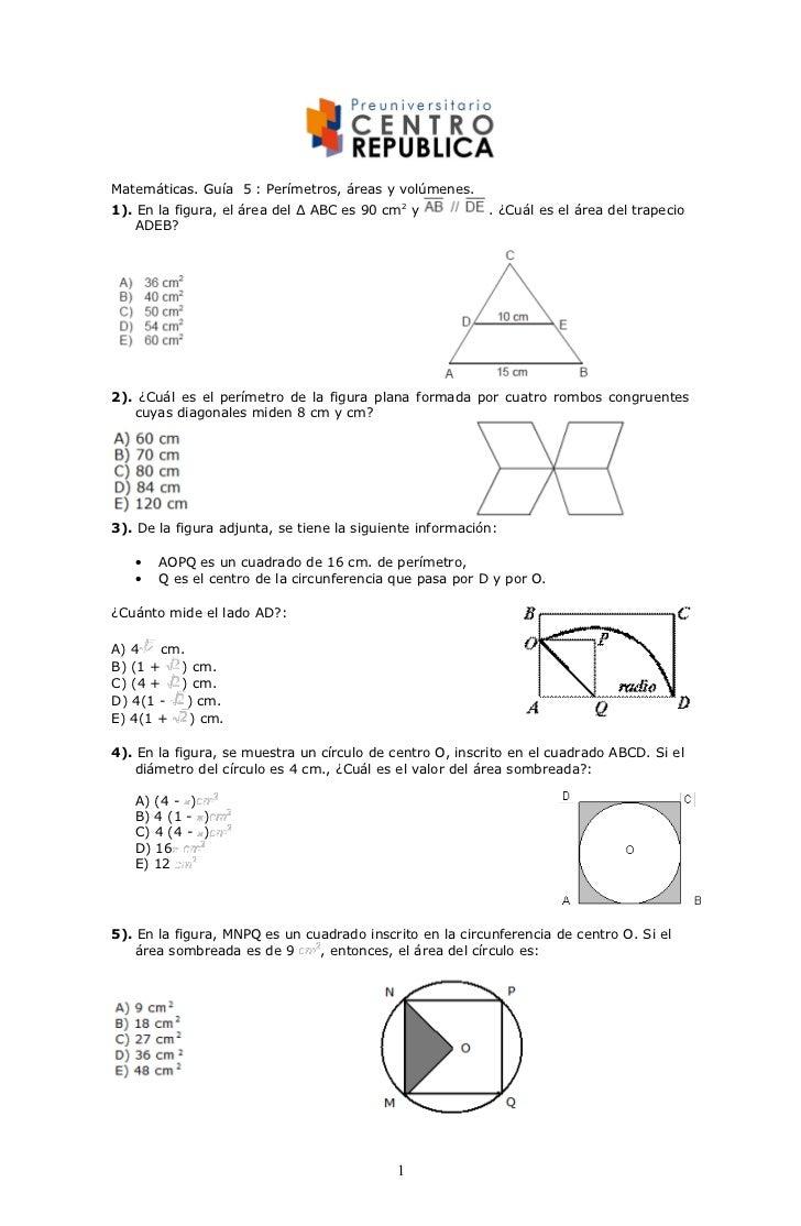 Matemáticas. Guía 5 : Perímetros, áreas y volúmenes.1). En la figura, el área del ∆ ABC es 90 cm2 y           . ¿Cuál es e...