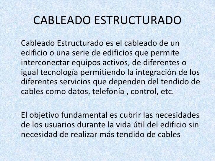 CABLEADO ESTRUCTURADO<br />Cableado Estructurado es el cableado de un edificio o una serie de edificios que permite inter...
