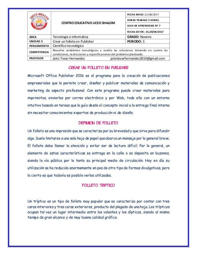 CENTRO EDUCATIVO LICEO SHALOM FECHA INICIO: 22/08/2017 HORAS TRABAJO 2 HORAS GUIA DE APRENDIZAJE Nº 7 FECHA DE FIN : 25,29...