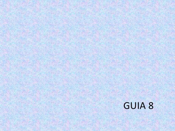 GUIA 8<br />