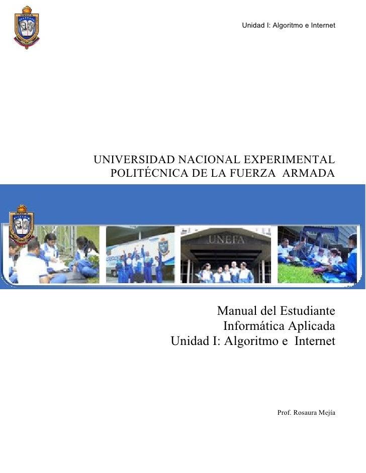 Unidad I: Algoritmo e Internet     UNIVERSIDAD NACIONAL EXPERIMENTAL   POLITÉCNICA DE LA FUERZA ARMADA                    ...