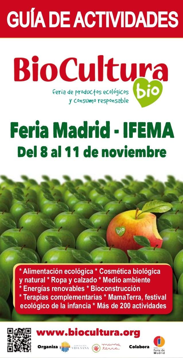 GUÍA DE ACTIVIDADESFeria Madrid - IFEMA Del 8 al 11 de noviembre * Alimentación ecológica * Cosmética biológica y natural ...