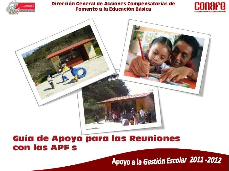 Dirección General de Acciones Compensatorias de                 Fomento a la Educación BásicaGuía de Apoyo para las Reunio...