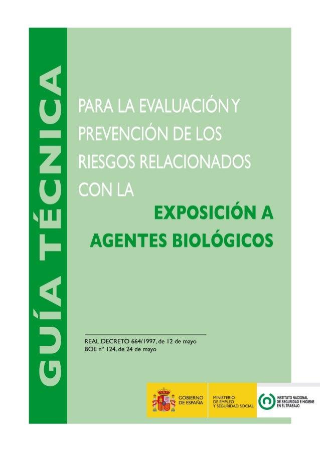 Título: Guía técnica para la evaluación y prevención de los riesgos relacionados con la exposición a agentes biológicos Ed...