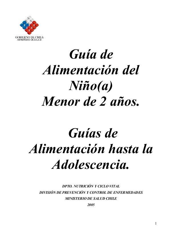 Guía de  Alimentación del      Niño(a)  Menor de 2 años.      Guías deAlimentación hasta la    Adolescencia.           DPT...