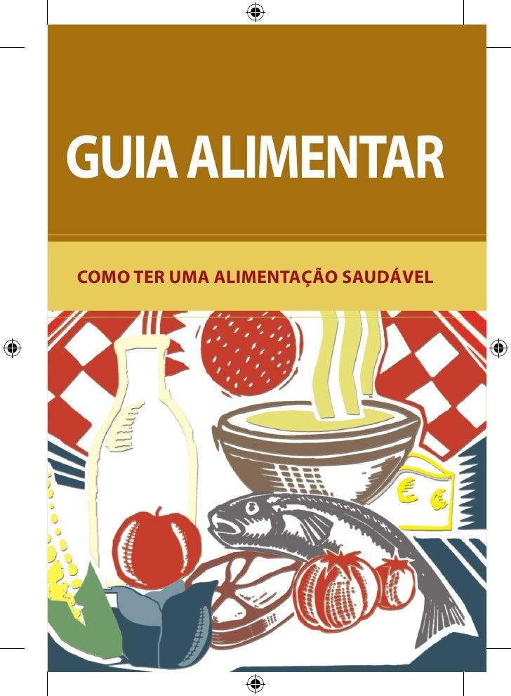 GUIA ALIMENTARCOMO TER UMA ALIMENTAÇÃO SAUDÁVEL