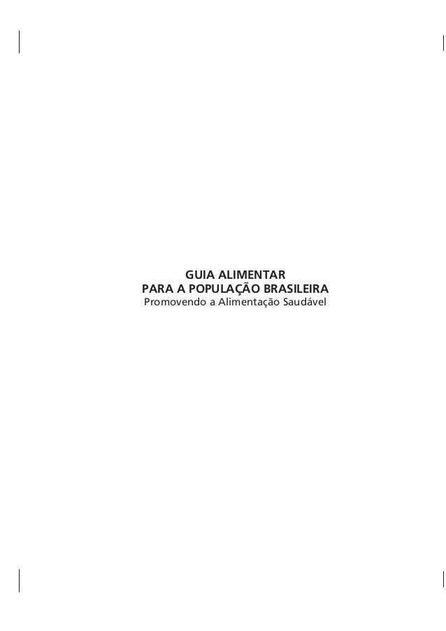 GUIA ALIMENTARPARA A POPULAÇÃO BRASILEIRAPromovendo a Alimentação Saudável