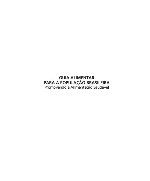 GUIA ALIMENTAR  PARA A POPULAÇÃO BRASILEIRA  Promovendo a Alimentação Saudável