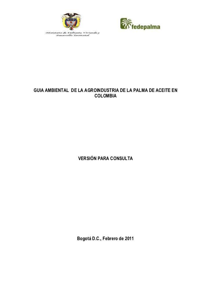GUIA AMBIENTAL DE LA AGROINDUSTRIA DE LA PALMA DE ACEITE EN                        COLOMBIA                  VERSIÓN PARA ...