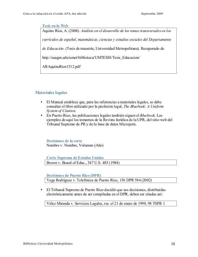 Guía a la redacción en el estilo APA, 6ta edición Septiembre 2009 Biblioteca Universidad Metropolitana 10 Tesis en la Web ...