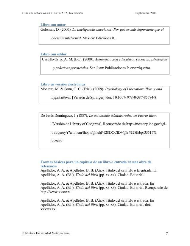 Guía a la redacción en el estilo APA, 6ta edición Septiembre 2009 Biblioteca Universidad Metropolitana 7 Libro con autor G...