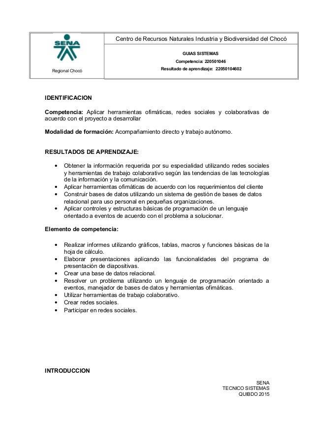 Regional Chocó Centro de Recursos Naturales Industria y Biodiversidad del Chocó GUIAS SISTEMAS Competencia: 220501046 Resu...