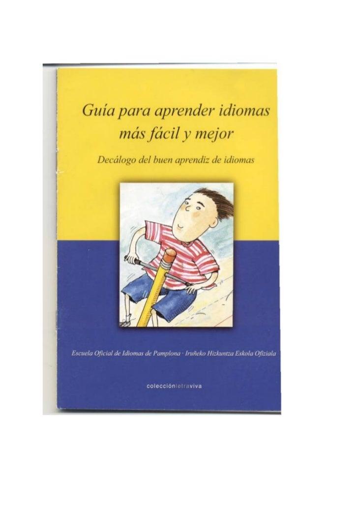 Guía para aprender idiomasmás fácil y mejorDecálogo del buen aprendiz de idiomasPatxi Telletxea Ezkurracolecciónletraviva