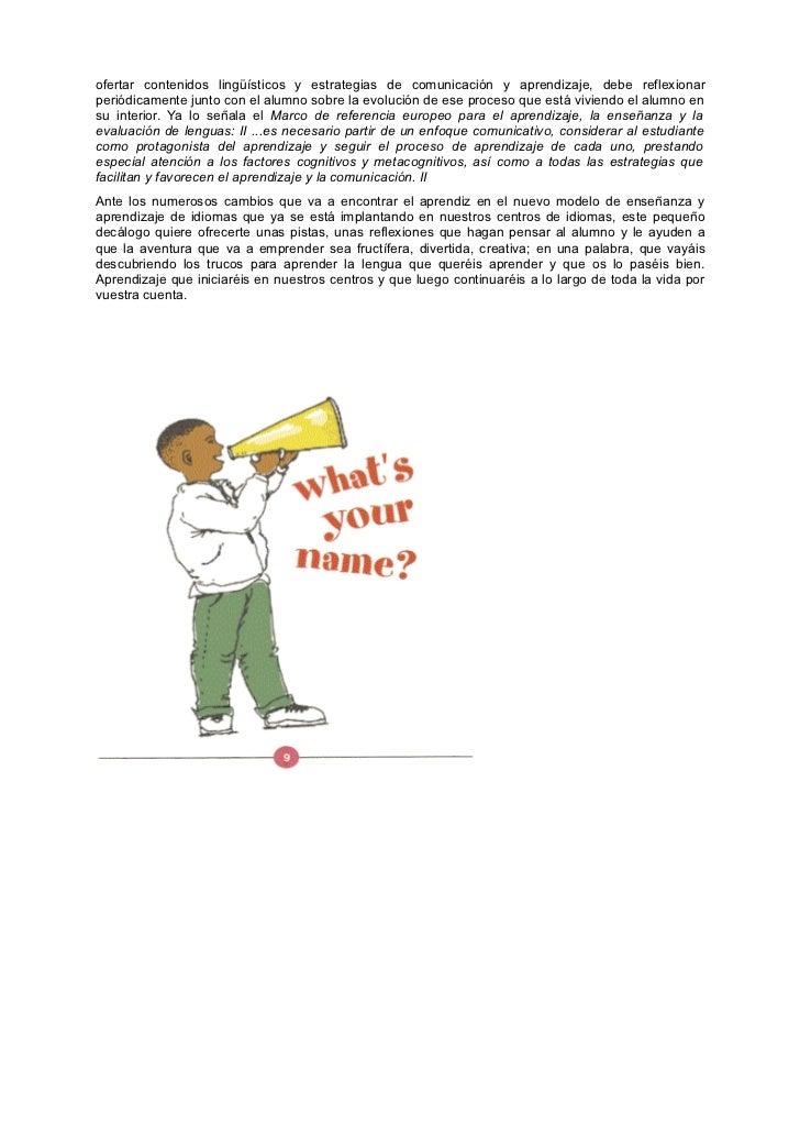 1-             No estás solo: el profesor está a tu ladoHay alumnos que nunca hablan con su profesor, excepto en los exáme...