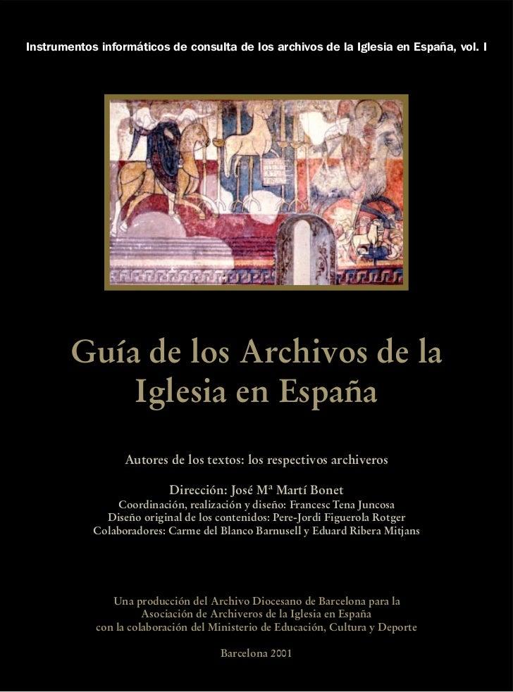 Instrumentos informáticos de consulta de los archivos de la Iglesia en España, vol. I        Guía de los Archivos de la   ...