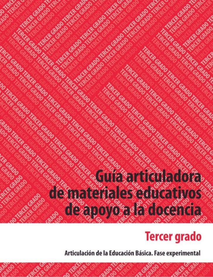 Guía articuladora de materiales educativos   de apoyo a la docencia         Tercer grado/Primaria