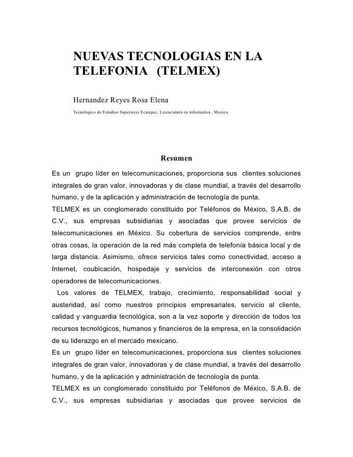 NUEVAS TECNOLOGIAS EN LA       TELEFONIA (TELMEX)        Hernandez Reyes Rosa Elena       Tecnologico de Estudios Superior...