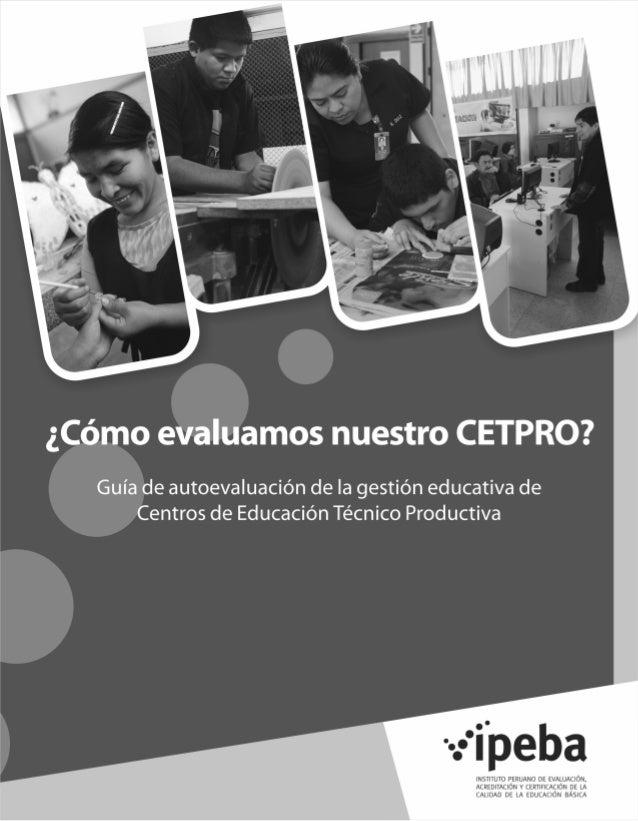 Guía de autoevaluación de la gestión educativa deCentros de Educación Técnico Productiva1