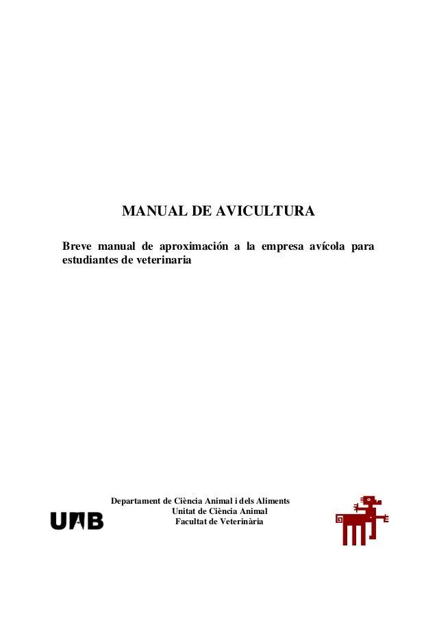 MANUAL DE AVICULTURA  Breve manual de aproximación a la empresa avícola para estudiantes de veterinaria  Departament de Ci...