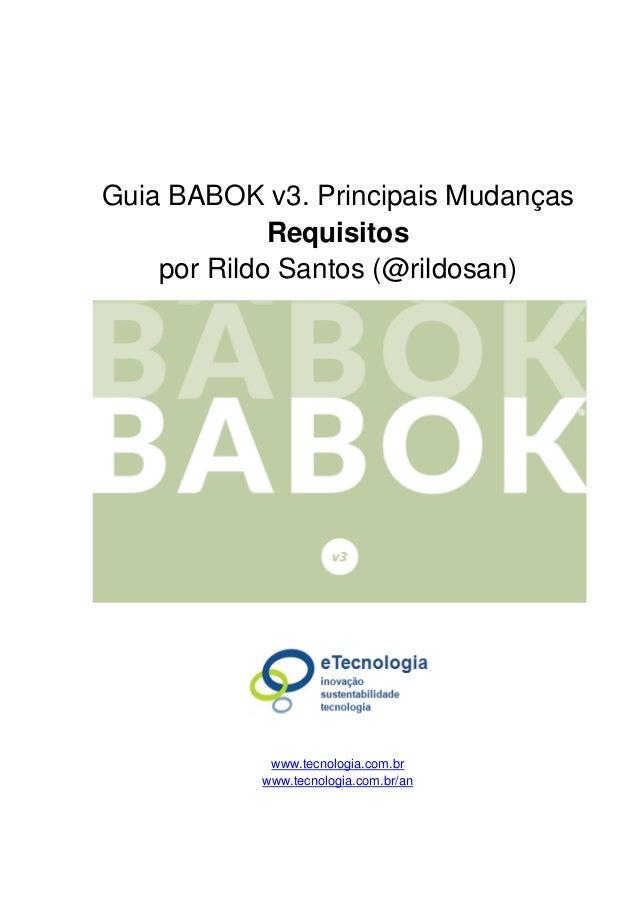 Guia BABOK v3. Principais Mudanças Requisitos por Rildo Santos (@rildosan) www.tecnologia.com.br www.tecnologia.com.br/an