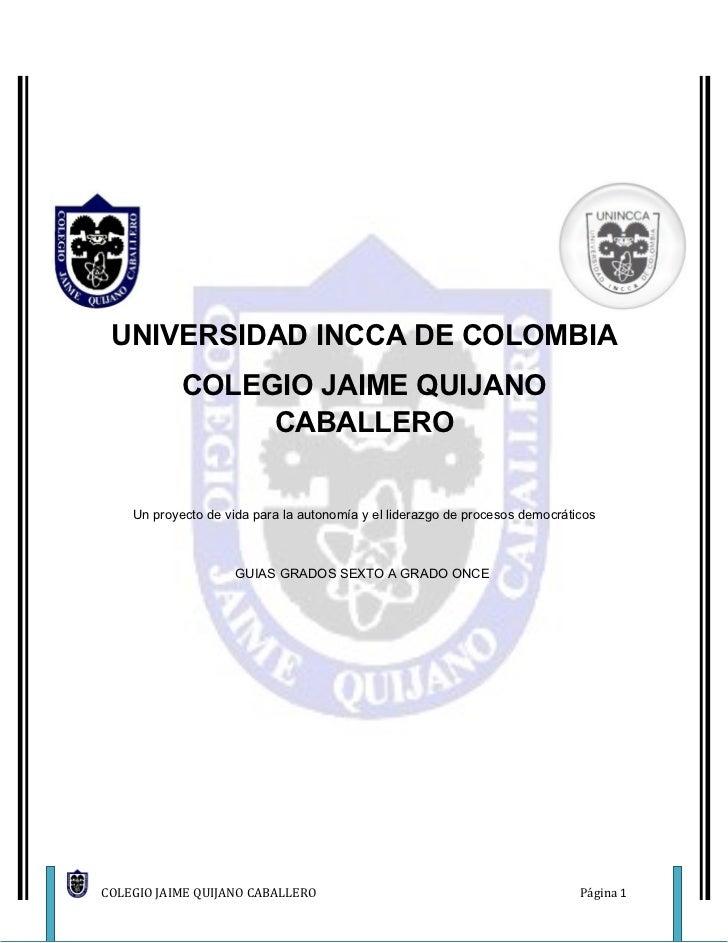 UNIVERSIDAD INCCA DE COLOMBIA            COLEGIO JAIME QUIJANO                 CABALLERO    Un proyecto de vida para la au...