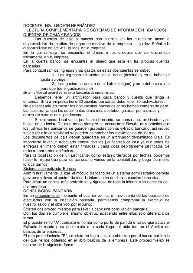 DOCENTE: ING. LISCETH HERNÁNDEZ LECTURA COMPLEMENTARIA DE SISTEMAS DE INFORMACIÓN (BANCOS) CUENTAS DE CAJA Y BANCOS Las cu...