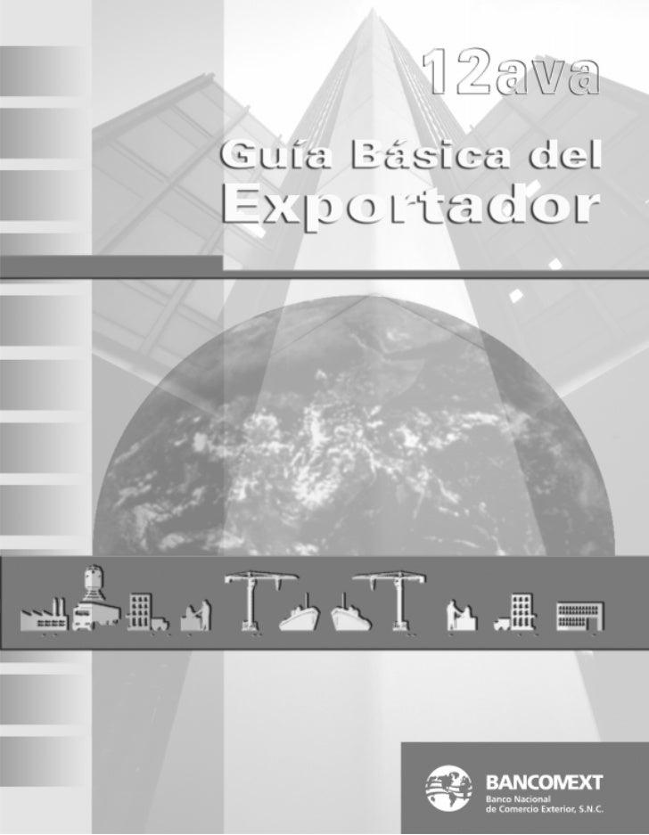 12ª. Edición                  La presente edición es propiedad del            Banco Nacional de Comercio Exterior, S.N.C. ...