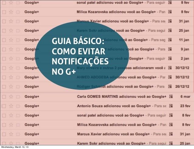 GUIA BÁSICO:                          COMO EVITAR                          NOTIFICAÇÕES                          NO G+Wedn...