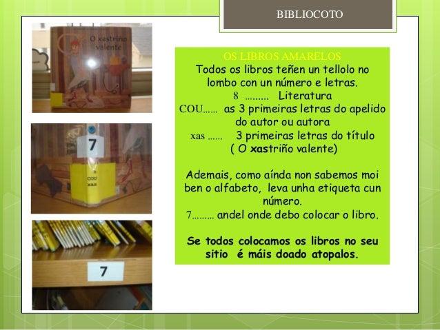 OS LIBROS AMARELOS Todos os libros teñen un tellolo no lombo con un número e letras. 8 …...... Literatura COU…… as 3 prime...