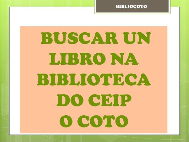 BUSCAR UN LIBRO NA BIBLIOTECA DO CEIP O COTO BIBLIOCOTO
