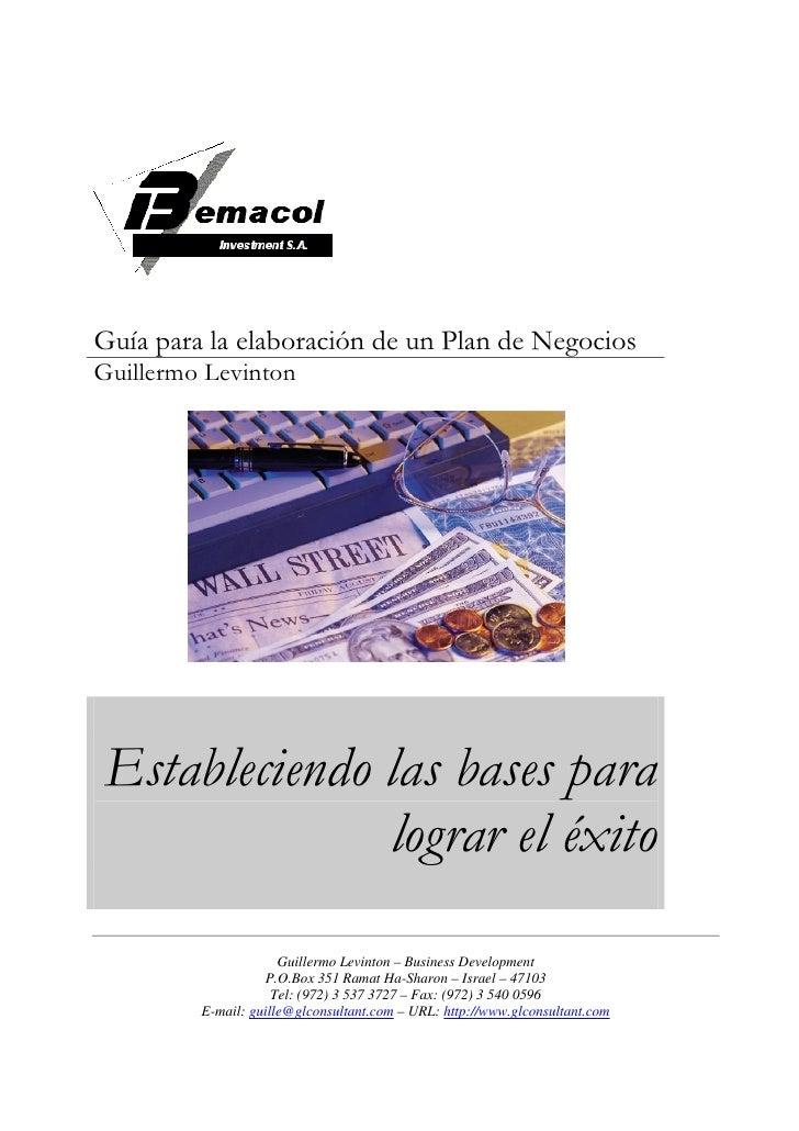 Guía para la elaboración de un Plan de Negocios Guillermo Levinton     Estableciendo las bases para               lograr e...