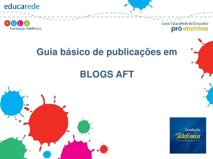 Guia básico de publicação nos blogs aft